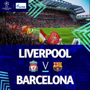 Liverpool vs Barcelona - Semifinal