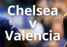Chelse vs Valencia